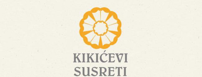 """""""Kikićevi susreti"""" od 22. do 26. maja"""
